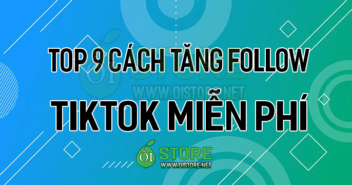 top-9-cach-tang-follow-tiktok-mien-phi