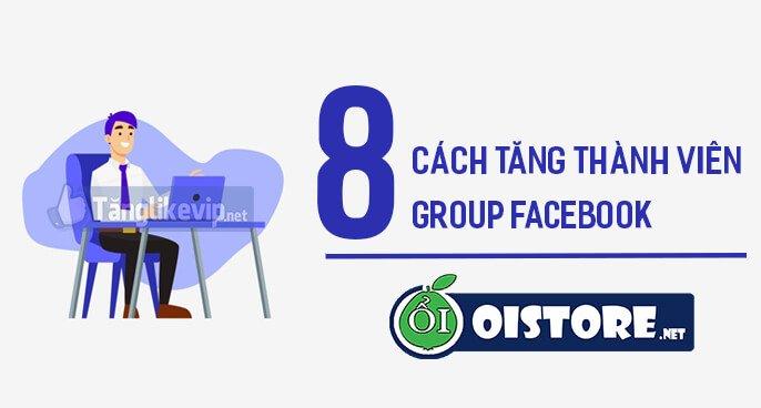 8-cach-tang-thanh-vien-group--nhom-facebook